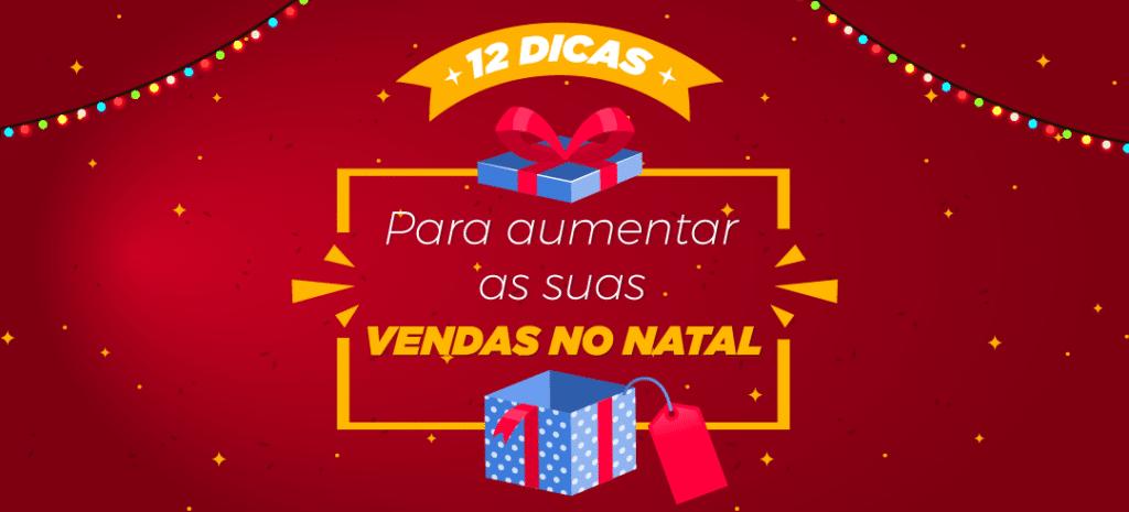 12 dicas para aumentar as suas vendas no Natal.