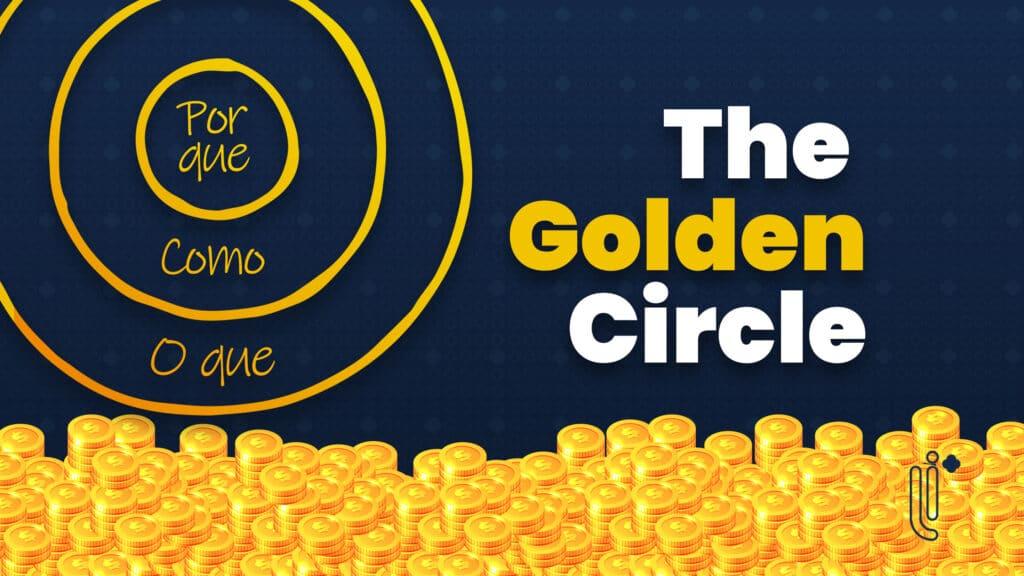 o que é o golden circle